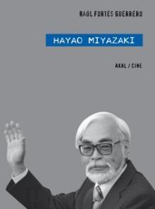"""Publicación de la monografía """"Hayao Miyazaki"""" de Raúl Fortes Guerrero"""